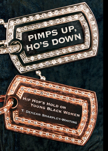 Pimps Up, Ho's Down, T.Denean Sharpley-Whiting