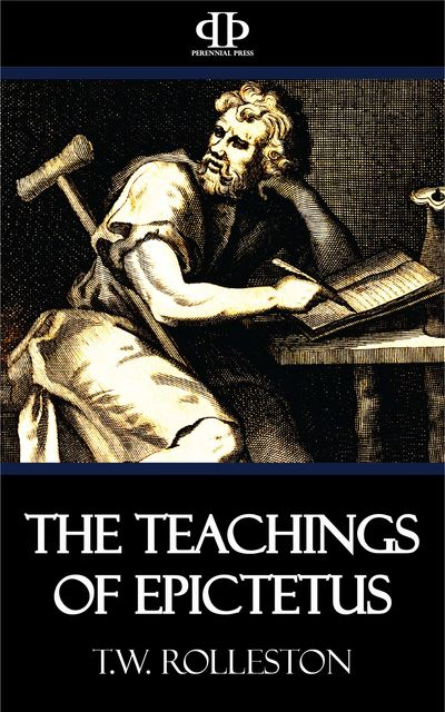 The Teachings of Epictetus, T.W.Rolleston