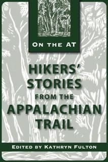 Hikers' Stories from the Appalachian Trail, Kathryn Fulton