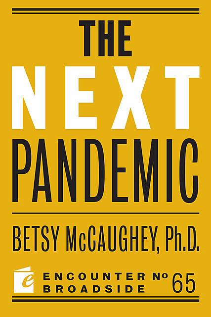 The Next Pandemic, Betsy McCaughey