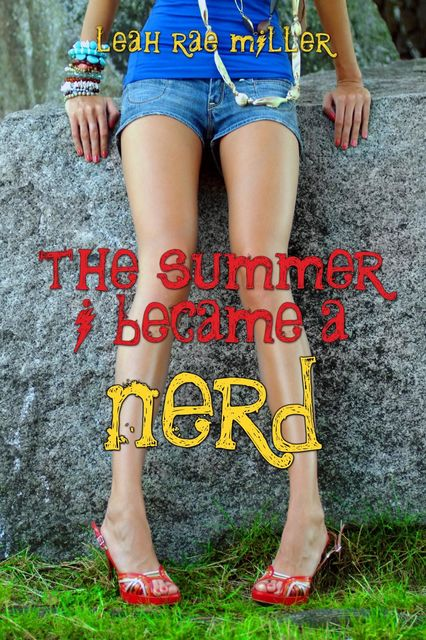 The Summer I Became a Nerd, Leah Rae Miller
