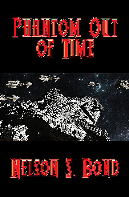 Phantom out of Time, Nelson S. Bond