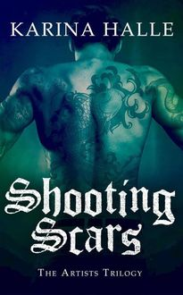 Shooting Scars: The Artists Trilogy 2, Karina Halle