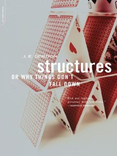 Structures: Or Why Things Don't Fall Down, Gordon, J.e.