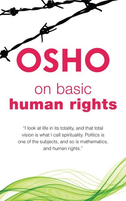On Basic Human Rights, Osho