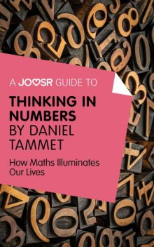 A Joosr Guide to Thinking in Numbers by Daniel Tammet, Joosr