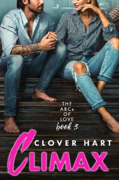 Climax (The ABCs of Love Book 3), Clover Hart
