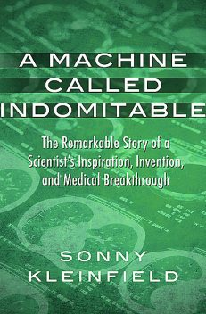 A Machine Called Indomitable, Sonny Kleinfield