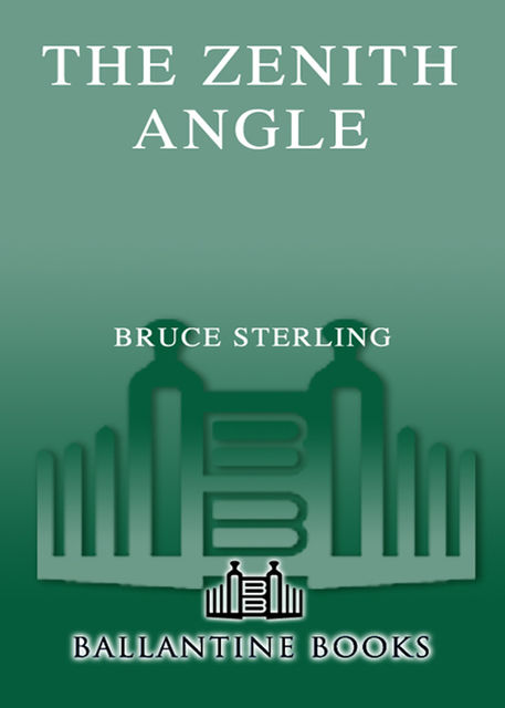 The Zenith Angle, Bruce Sterling