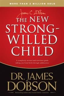 New Strong-Willed Child, James Dobson