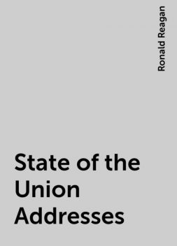 State of the Union Addresses, Ronald Reagan