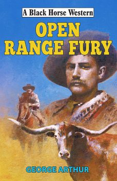 Open Range Fury, Arthur George