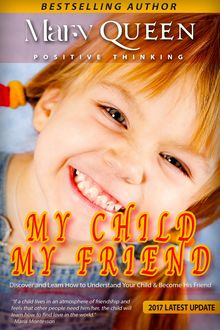 How To Be Happy: My Child – My Friend (Positive Thinking Book), Helena Angel