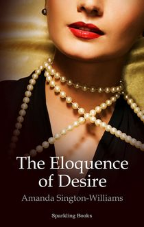The Eloquence of Desire, Amanda Sington-Williams