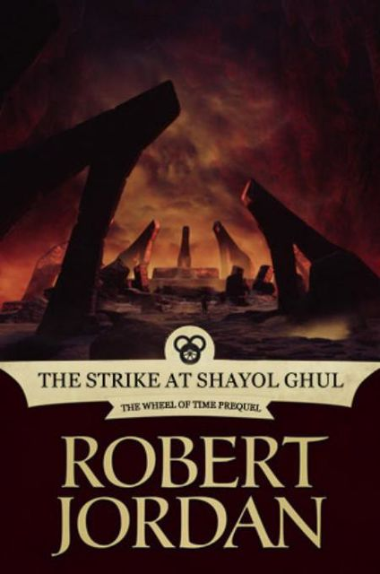 The Strike at Shayol Ghul, Robert Jordan