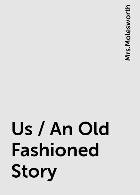Us / An Old Fashioned Story,