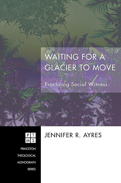Waiting for a Glacier to Move, Jennifer R. Ayres