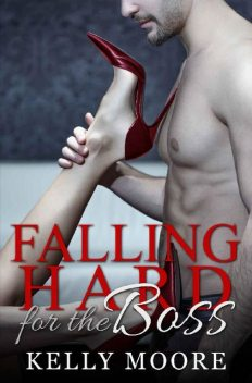 Falling Hard for the Boss, Kelly Moore