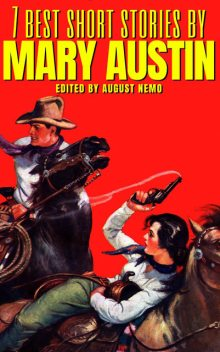 7 best short stories by Mary Austin, Mary Austin, August Nemo