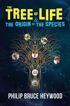 The Tree of Life & Origin of Species, Philip Heywood