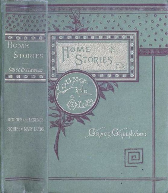 Stories and Legends of Travel and History, for Children, Grace Greenwood