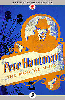 The Mortal Nuts, Pete Hautman