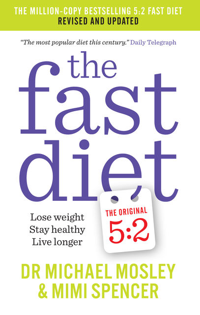 The Fast Diet: Revised and Updated, Michael Mosley, Mimi Spencer