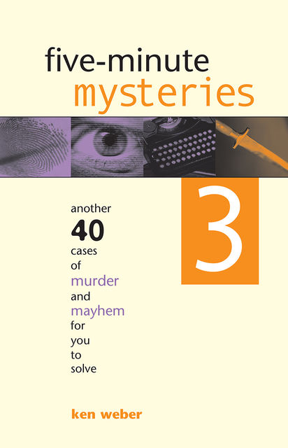 Five-minute Mysteries 3, Ken Weber