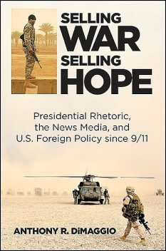 Selling War, Selling Hope, Anthony DiMaggio