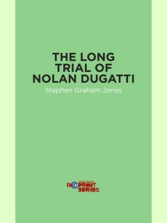 The Long Trial of Nolan Dugatti, Stephen Jones