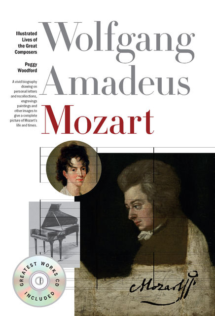 Mozart: The Illustrated Lives Of The Great Composers, Peggy Woodford