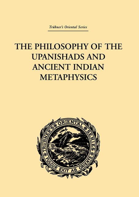 The Philosophy of the Upanishads and Ancient Indian Metaphysics, Laurie Gough, Archibald Edward