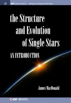 Structure and Evolution of Single Stars, James MacDonald