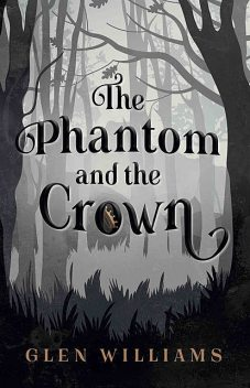 The Phantom and the Crown, Glen Williams