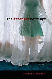 The Arranged Marriage, Jehanne Dubrow