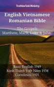 English Vietnamese Romanian Bible – The Gospels – Matthew, Mark, Luke & John, TruthBeTold Ministry