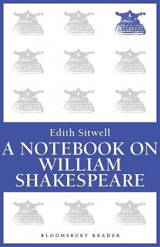 A Notebook on William Shakespeare, Edith Sitwell