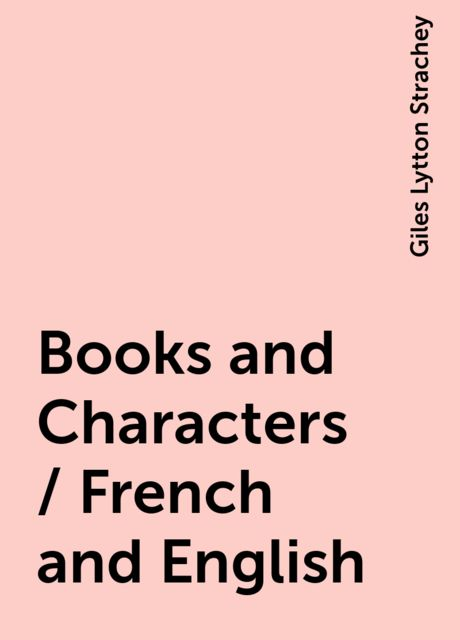 Books and Characters / French and English, Giles Lytton Strachey