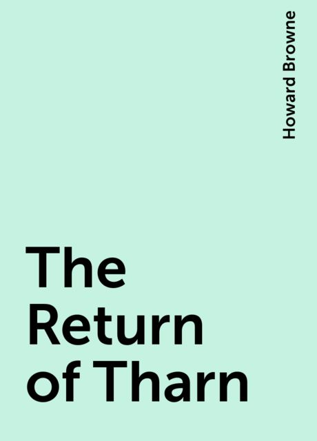 The Return of Tharn, Howard Browne