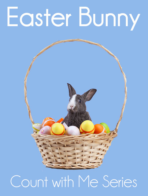 Easter Bunny: Count with Me, Xist Publishing