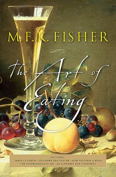 The Art of Eating, M.F. K. Fisher