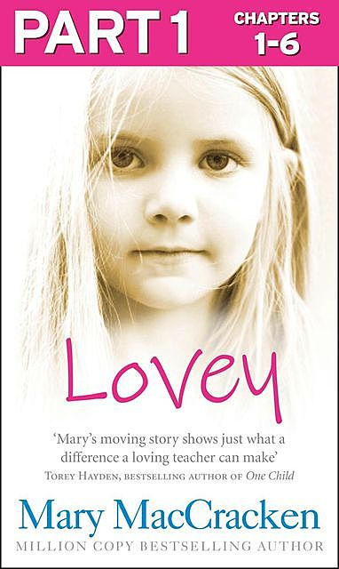 Lovey: Part 1 of 3, Mary MacCracken
