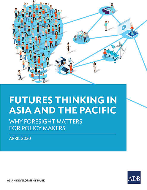 Futures Thinking in Asia and the Pacific, Asian Development Bank