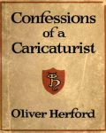 Confessions of a Caricaturist, Oliver Herford