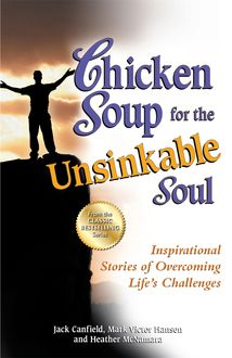 Chicken Soup for the Unsinkable Soul, Jack Canfield, Mark Hansen