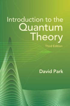 Introduction to the Quantum Theory, David Park