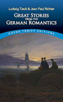 Great Stories from the German Romantics, Ludwig Tieck, Jean Paul Richter