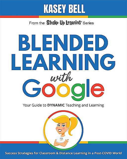 Blended Learning with Google, Kasey Bell