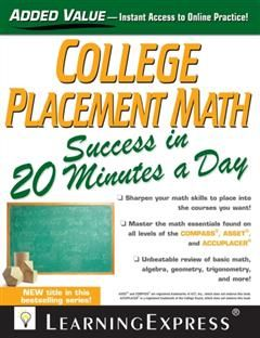 College Placement Math Success in 20 Minutes a Day, LearningExpress LLC