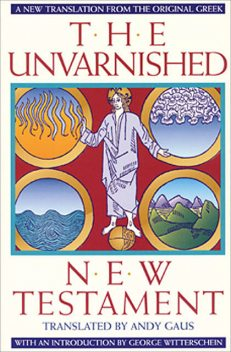 The Unvarnished New Testament, Andy Gaus
